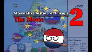 Alternative history of Europe - The Movie 2