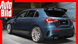 Mercedes-AMG A 35 (Paris 2018) Weltpremiere / Review / Details