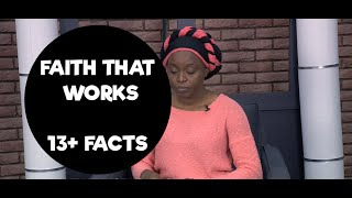 14 Facts || The Faith That Works