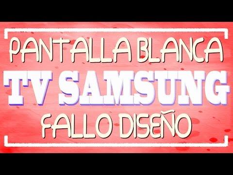 Pantalla Blanca Fallo diseño TV Samsung