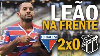 Fortaleza 2 x 0 Ceará: Leão sai na frente na final do Cearense
