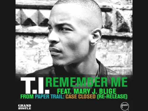 T.i Ft Mary J Blige-don't Forget Me,remember Me video