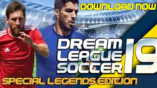 How To Download Dream League Soccer 2019 Special Legends Edition 13.68 MB