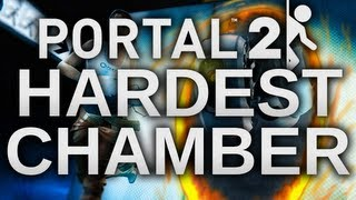 Portal 2: Hardest Chamber Ever! - Pr0tal - By TheNoochM