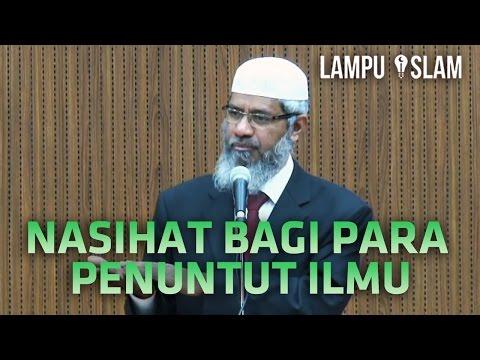 Nasihat Dr. Zakir Naik Bagi Para Penuntut Ilmu