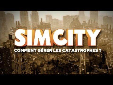 Comment gérer les catastrophes dans SimCity ? [Vidéo officielle]