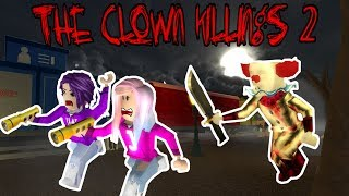 Roblox: The Clown Killings 2 🤡🔪 / WE HUNT DOWN THE CLOWN!