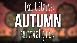 Don't Starve: A Beginner's Guide to Surviving Autumn!