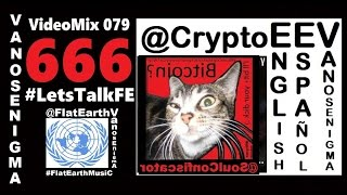 VideoMix 079 #LetsTalkFE 666 Mark Of The Beast Islam ISIS Bible Prophecy God Flat Earth Bitcoin
