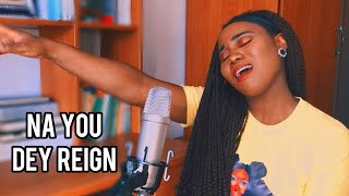 MERCY CHINWO - NA YOU DEY REIGN (Cover)