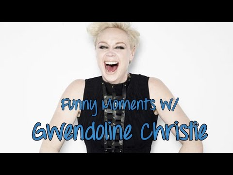 Funny Moments w/ Gwendoline Christie