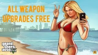 GTA 5 UNLOCK ALL WEAPONS UPGRADES FREE