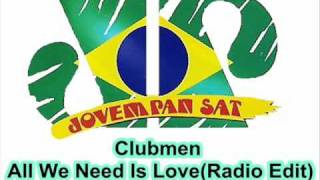 Clubmen - All We Need Is Love (Radio Edit)