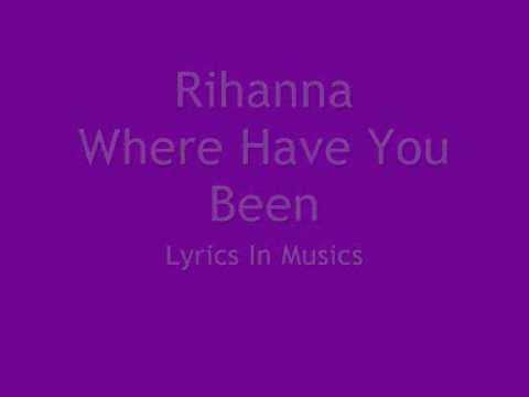 Rihanna - Where have you been - Lyrics