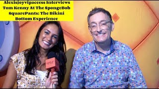 Tom Kenny Interview With Alexisjoyvipaccess - SpongeBob SquarePants Bikini Bottom Experience