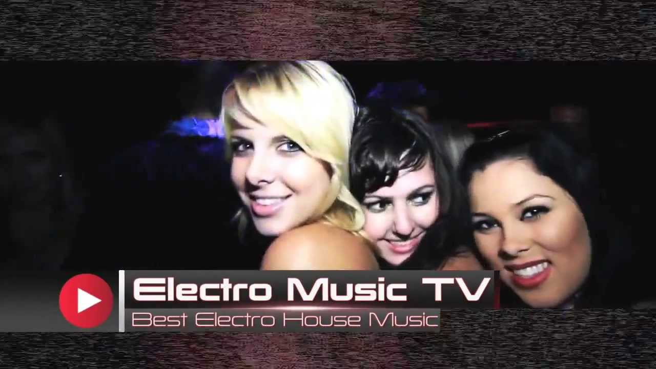 Electro music tv the best electro house music official for House music tv