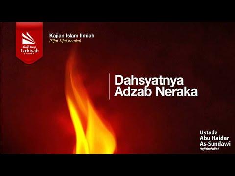 Dahsyatnya Adzab Neraka - Ustadz Abu Haidar Assundawy