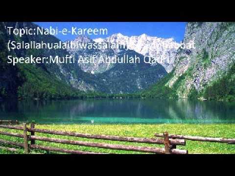 Muhabbat-e-Rasul kya hai ? Loving the Beloved Prophet Alaihissalam by Mufti Asif