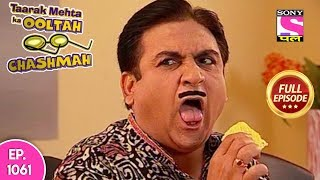 Taarak Mehta Ka Ooltah Chashmah - Full Episode 1061 - 12th  April  , 2018