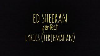 Ed Sheeran - perfect - lyrics (Terjemahan)
