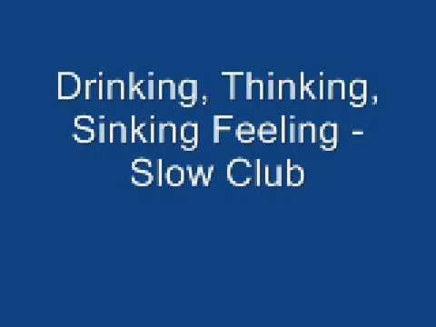 Slow Club - Thinking Drinking Sinking Feeling
