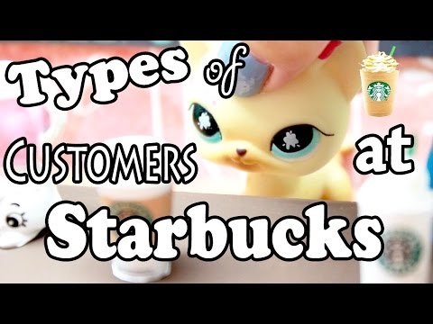 LPS - 10 Types of Customers in STARBUCKS!