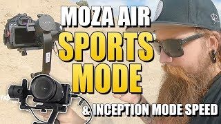 Moza Air SPORTS Mode & INCEPTION Mode SPEED change
