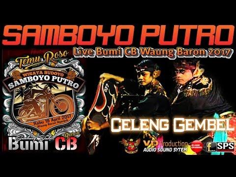 Download Lagu Samboyo Putro Terbaru Live Bumi CB Waung Baron 2017 Perang Celeng Gembel MP3 Free