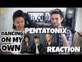 Pentatonix - Dancing On My Own (Robyn Cover)  REACTION