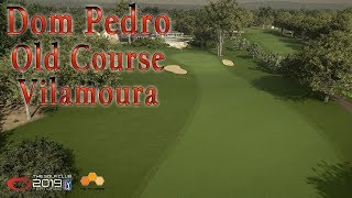 The Golf Club 2019 - Dom Pedro Old Course Vilamoura (RCR) + New Swing Tweaks