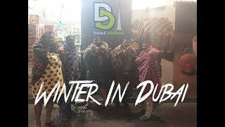 Winter In Dubai - our 1st Vlog