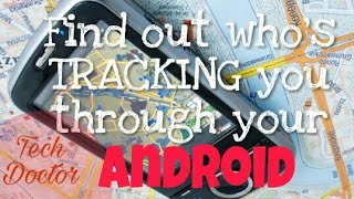 How To Find Out Who's Tracking You Through Your Android | Tech Doctor