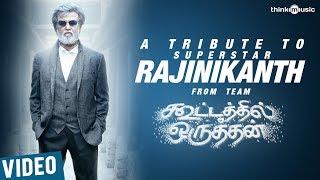 download lagu Kootathil Oruthan Team's Tribute To - Superstar Rajinikanth gratis