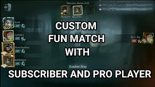 Identity V Custom Match with Suscriber and Pro Player