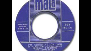 The Freeman Brothers - I'm Counting On You