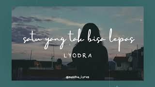 Download lagu Lyodra - Satu Yang Tak Bisa Lepas (LIRIK)