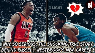 Why So Serious: The Shocking True Story Behind Russell Westbrook's NBA Career !