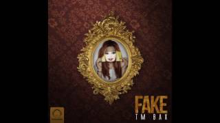 "TM Bax - ""Fake"" OFFICIAL AUDIO"