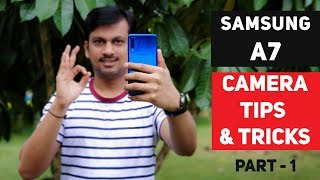 Samsung A7 Camera Tips and Tricks - Part 1
