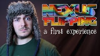 Nexus Flipping: A First Experience