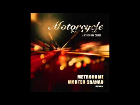 Motorcycle - As The Rush Comes (Metronome & Morten Granau Remix)