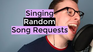 Singing Your Random Song Requests Ep.3