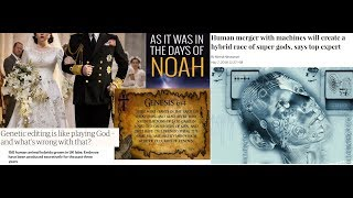 Marrying & Giving in Marriage: Days of Noah Nephilim Prophecy Happening Now: