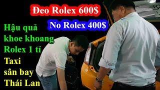 Hậu quả khoe khoang rolex 1 tỉ bị taxi Thái Lan chém và cái kết được em lễ tân yêu đắm đuối