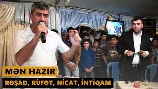 MƏN HAZIR 2016 (Rəşad, Rüfət, Nicat, İntiqam) Meyxana