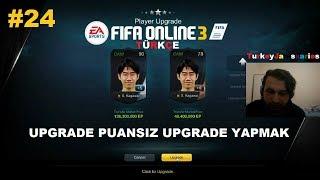 FIFA ONLINE 3 TÜRKÇE #24 | UPGRADE PUANSIZ UPGRADE YAPMAK