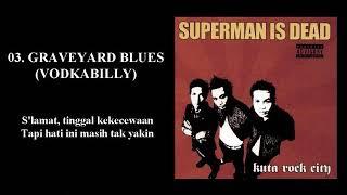 SUPERMAN IS DEAD - KUTA ROCK CITY (2003) FULL ALBUM (Music & Lirik)