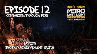 Metro Last light Redux Episode 12 Contagion/Through fire. Savior trophy/achievement guide