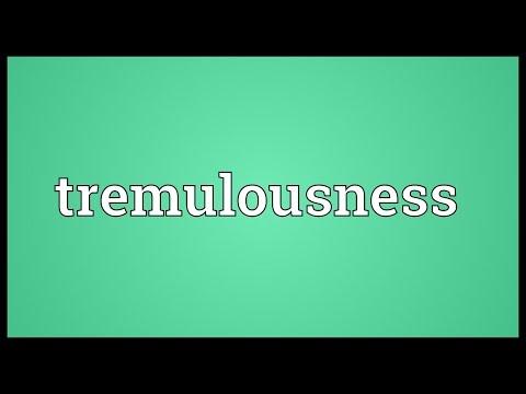Header of tremulousness