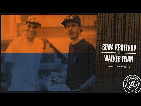 BATB 11 | Before The Battle - Round 2 Week 1: Sewa Kroetkov vs. Walker Ryan